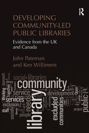 Developing Community-Led Public Libraries Evidence from the UK and Canada book cover