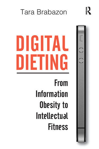 Digital Dieting From Information Obesity to Intellectual Fitness book cover