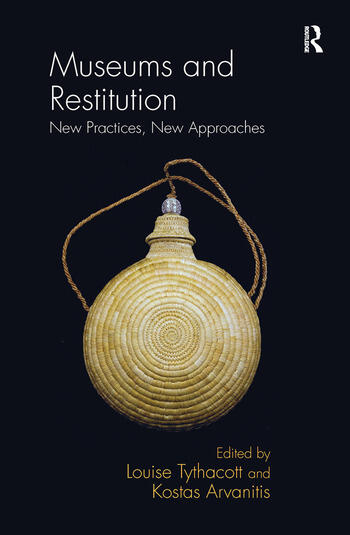 Museums and Restitution New Practices, New Approaches book cover