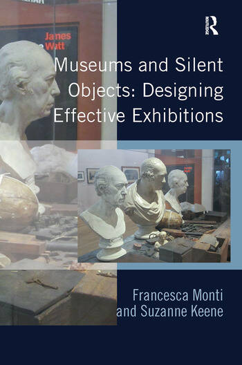 Museums and Silent Objects: Designing Effective Exhibitions book cover