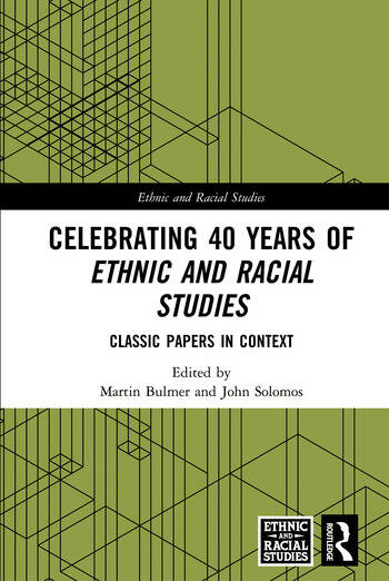 Celebrating 40 Years of Ethnic and Racial Studies Classic Papers in Context book cover