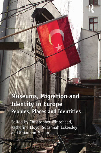 Museums, Migration and Identity in Europe Peoples, Places and Identities book cover