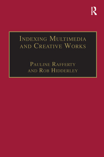 Indexing Multimedia and Creative Works The Problems of Meaning and Interpretation book cover