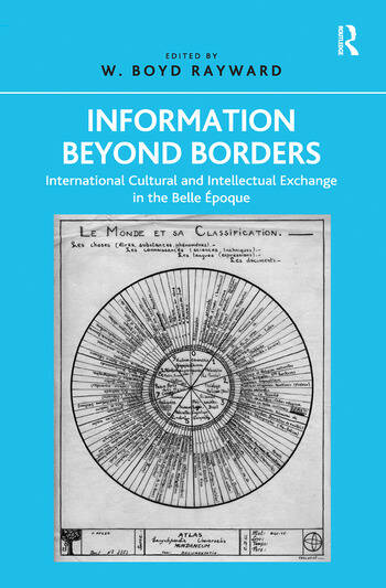 Information Beyond Borders International Cultural and Intellectual Exchange in the Belle Époque book cover