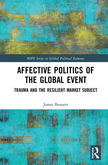 Affective Politics of the Global Event Trauma and the Resilient Market Subject book cover