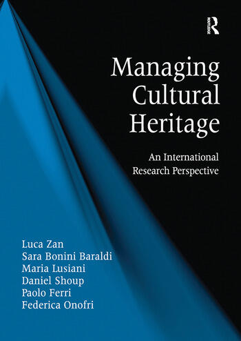 Managing Cultural Heritage An International Research Perspective book cover