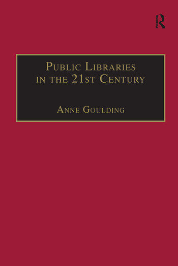 Public Libraries in the 21st Century Defining Services and Debating the Future book cover