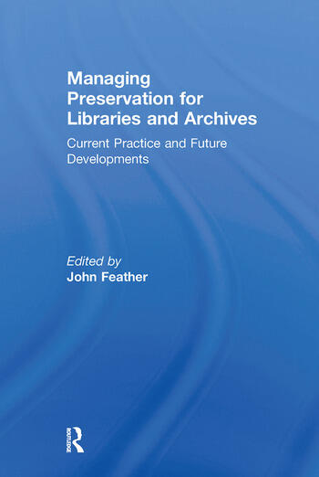 Managing Preservation for Libraries and Archives Current Practice and Future Developments book cover