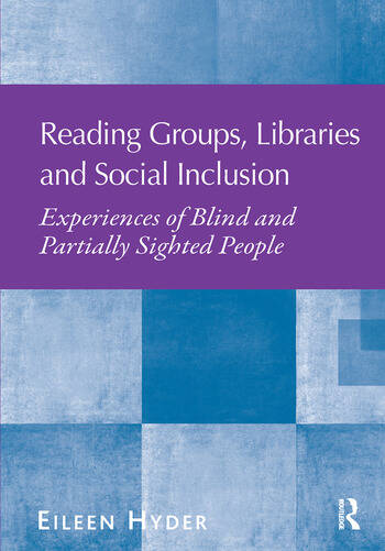 Reading Groups, Libraries and Social Inclusion Experiences of Blind and Partially Sighted People book cover