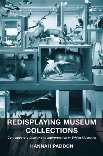 Redisplaying Museum Collections Contemporary Display and Interpretation in British Museums book cover