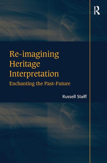Re-imagining Heritage Interpretation Enchanting the Past-Future book cover