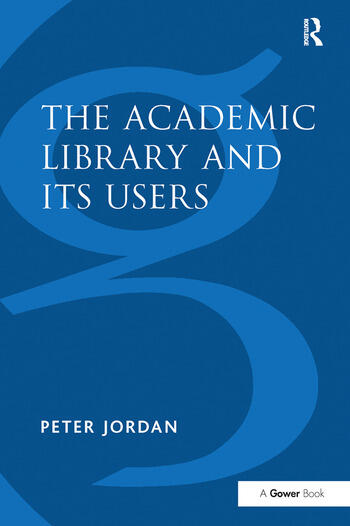 The Academic Library and Its Users book cover