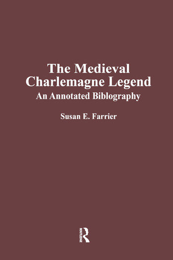 The Medieval Charlemagne Legend An Annotated Bibliography book cover