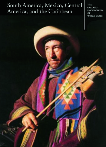 The Garland Encyclopedia of World Music South America, Mexico, Central America, and the Caribbean book cover