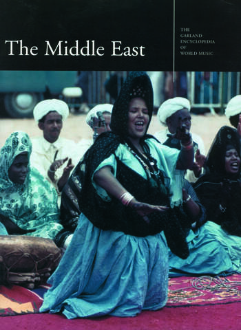 The Garland Encyclopedia of World Music The Middle East book cover