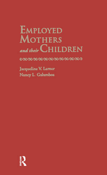 Employed Mothers and Their Children book cover