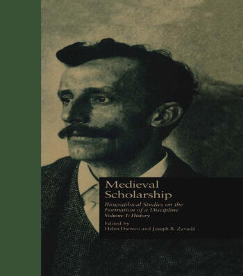 Medieval Scholarship Biographical Studies on the Formation of a Discipline: History book cover