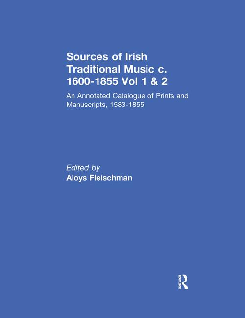 Sources of Irish Traditional Music c. 1600-1855 An Annotated Catalogue of Prints and Manuscripts, 1583-1855 book cover