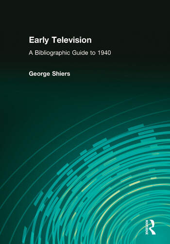 Early Television A Bibliographic Guide to 1940 book cover