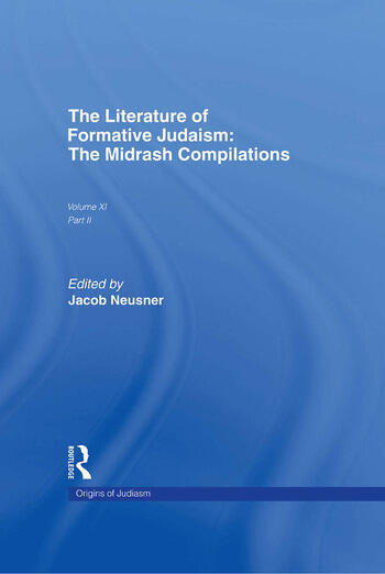 The Literature of Formative Judaism The Midrash Compilations book cover