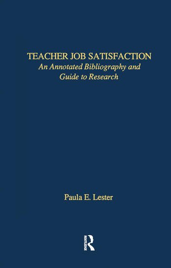 Teacher Job Satisfaction An Annotated Bibliography and Guide to Research book cover