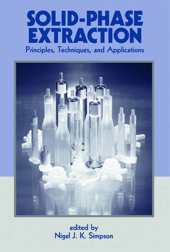 Solid-Phase Extraction Principles, Techniques, and Applications book cover