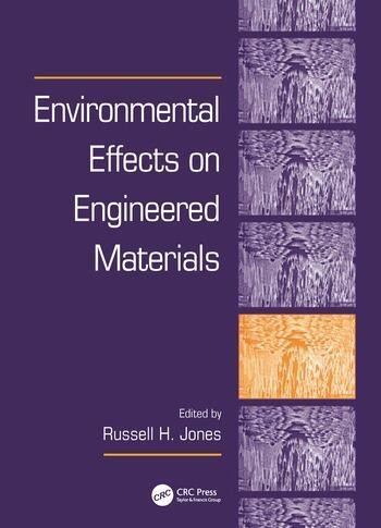 Environmental Effects on Engineered Materials book cover