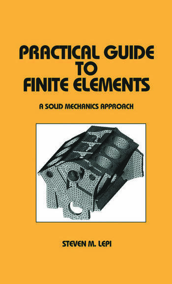 Practical Guide to Finite Elements A Solid Mechanics Approach book cover