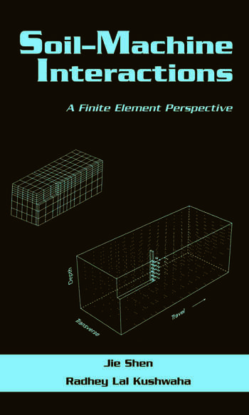 Soil-Machine Interactions A Finite Element Perspective book cover