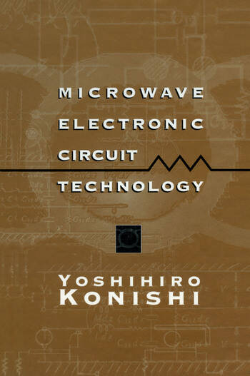 Microwave Electronic Circuit Technology book cover
