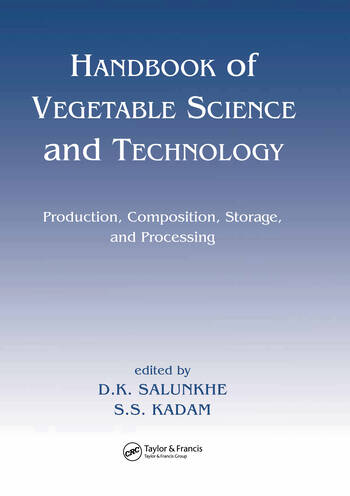 Handbook of Vegetable Science and Technology Production, Compostion, Storage, and Processing book cover