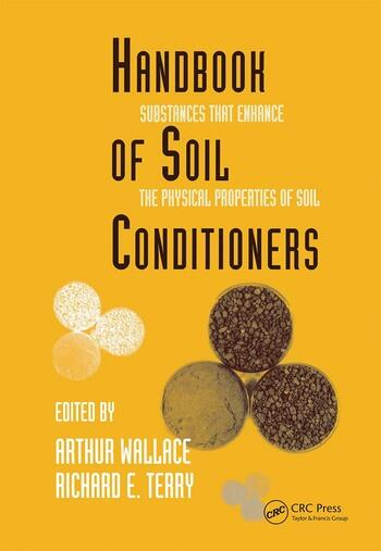 Handbook of Soil Conditioners Substances That Enhance the Physical Properties of Soil: Substances That Enhance the Physical Properties of Soil book cover