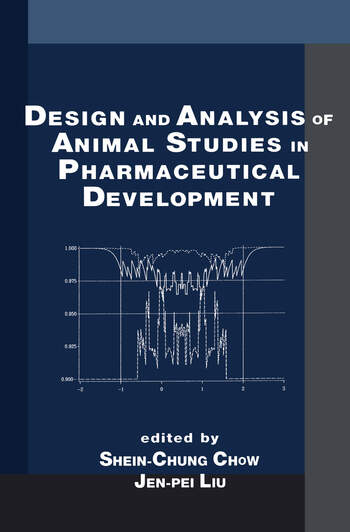 Design and Analysis of Animal Studies in Pharmaceutical Development book cover