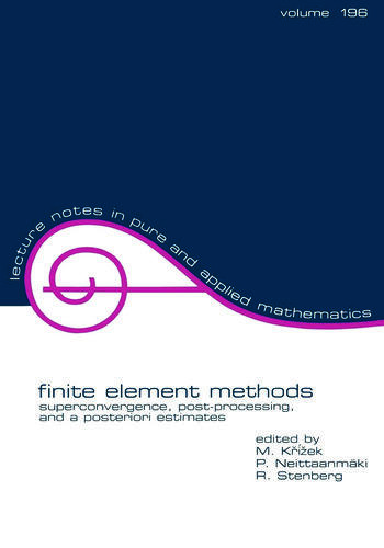 Finite Element Methods Superconvergence, Post-Processing, and A Posterior Estimates book cover