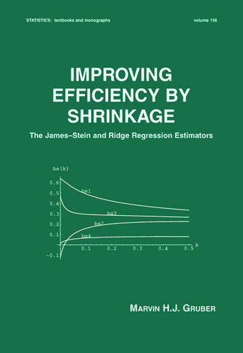 Improving Efficiency by Shrinkage The James--Stein and Ridge Regression Estimators book cover