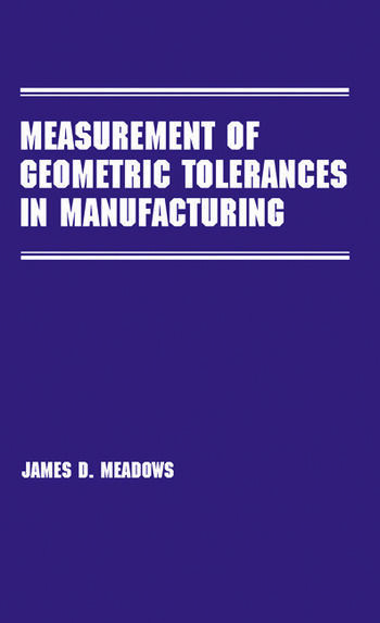 Measurement of Geometric Tolerances in Manufacturing book cover