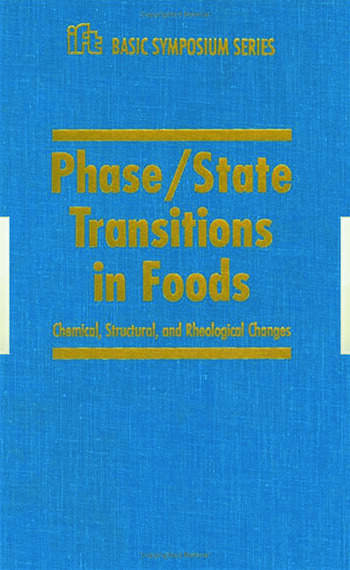 Phase/State Transitions in Foods, Chemical,Structural and Rheological Changes book cover
