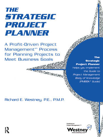 The Strategic Project Planner A Profit-Driven Project Management Process for Planning Projects to Meet Business Goals book cover