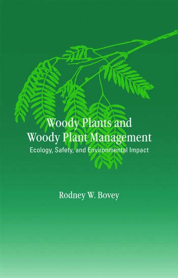 Woody Plants and Woody Plant Management Ecology: Safety, and Environmental ImPatt book cover