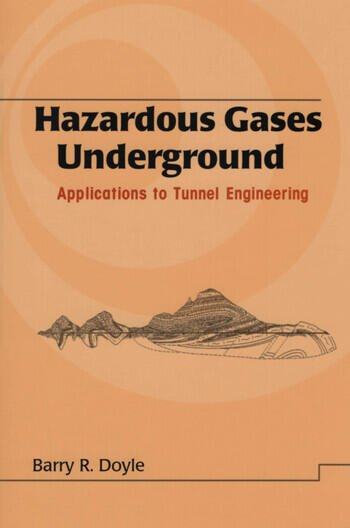 Hazardous Gases Underground Applications to Tunnel Engineering book cover