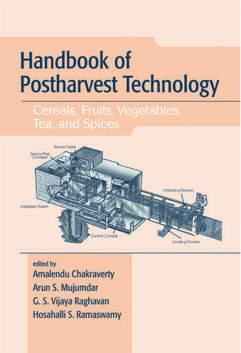 Handbook of Postharvest Technology Cereals, Fruits, Vegetables, Tea, and Spices book cover