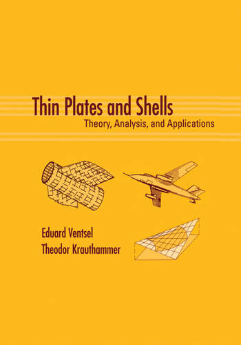 Thin Plates and Shells Theory: Analysis, and Applications book cover