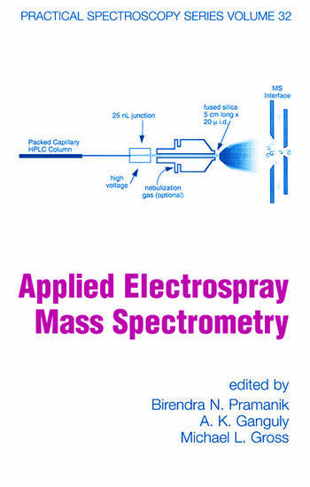 Applied Electrospray Mass Spectrometry Practical Spectroscopy Series Volume 32 book cover