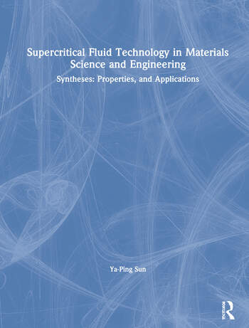Supercritical Fluid Technology in Materials Science and Engineering Syntheses: Properties, and Applications book cover