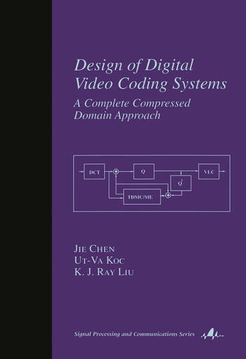 Design of Digital Video Coding Systems A Complete Compressed Domain Approach book cover