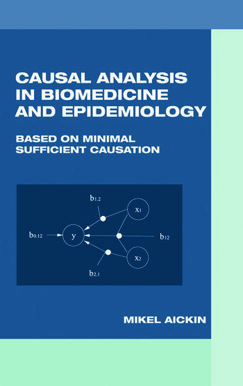 Causal Analysis in Biomedicine and Epidemiology Based on Minimal Sufficient Causation book cover