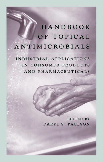 Handbook of Topical Antimicrobials Industrial Applications in Consumer Products and Pharmaceuticals book cover