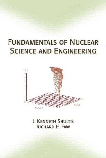Nuclear Systems Volume I Thermal Hydraulic Fundamentals Second Edition