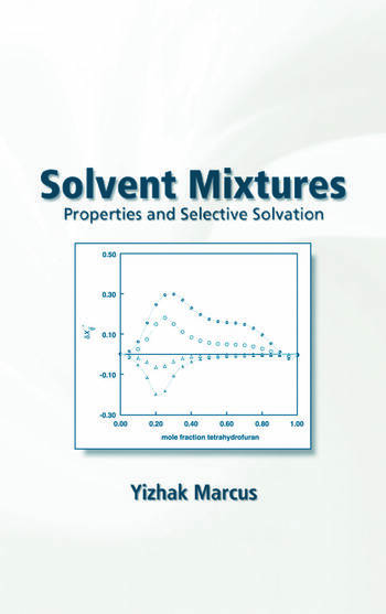 Solvent Mixtures Properties and Selective Solvation book cover