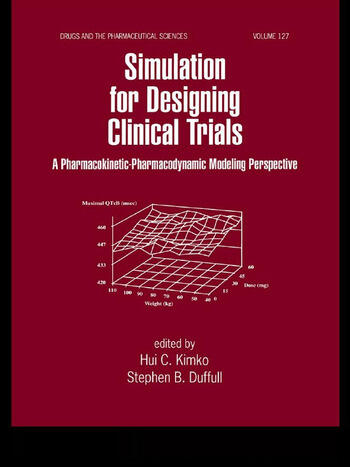 Simulation for Designing Clinical Trials A Pharmacokinetic-Pharmacodynamic Modeling Perspective book cover